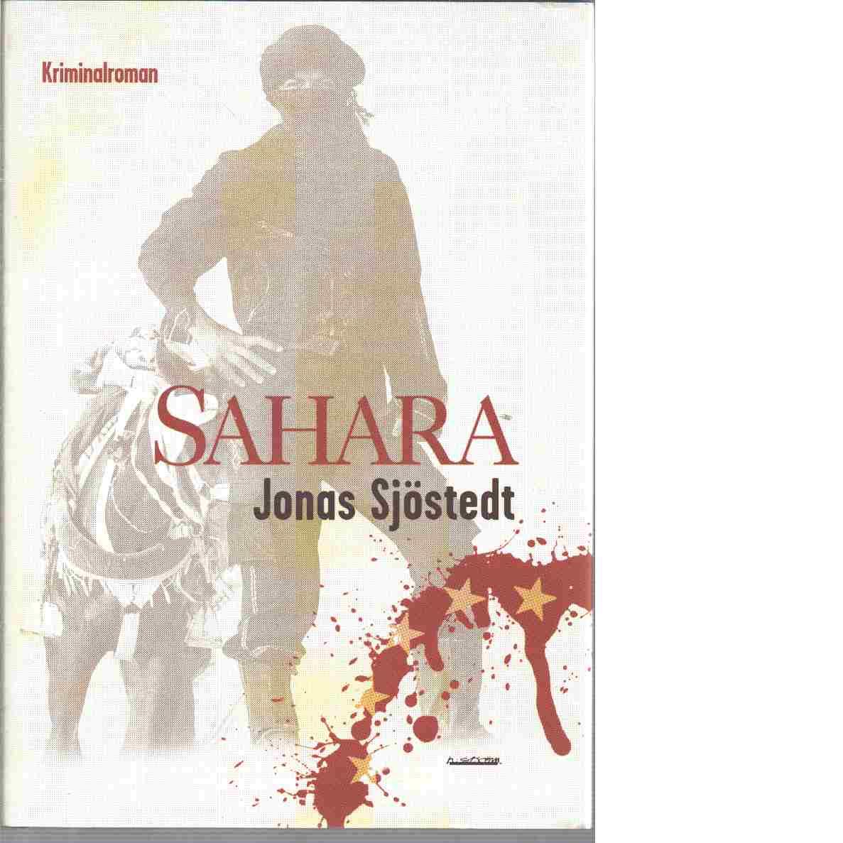 Sahara : [kriminalroman] - Sjöstedt, Jonas