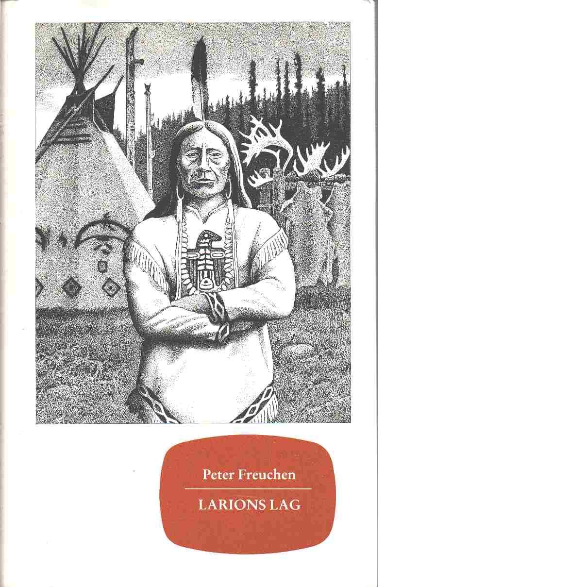 Larions lag : roman från Alaska - Freuchen, Peter