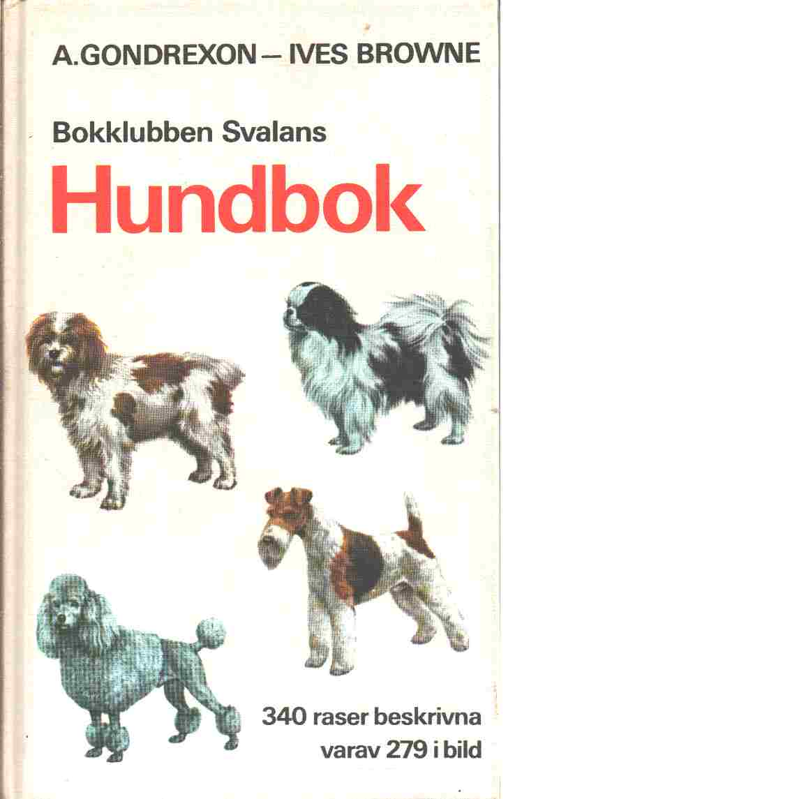 Bokklubben Svalans hundbok - Gondrexon-Ives Browne, Anna
