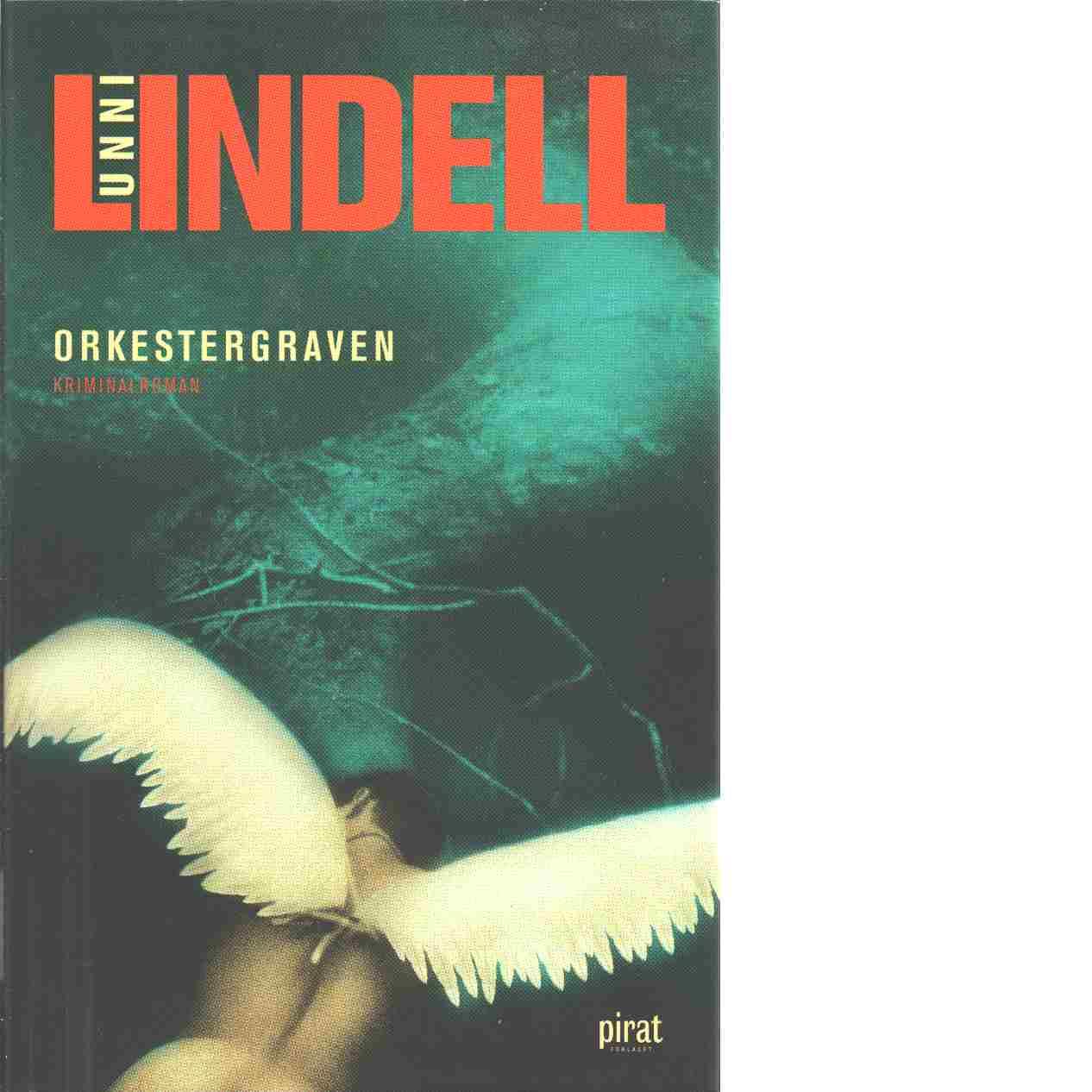 Orkestergraven - Lindell, Unni