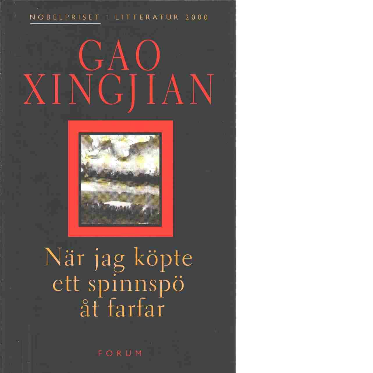 När jag köpte ett spinnspö åt farfar - Gao, Xingjian