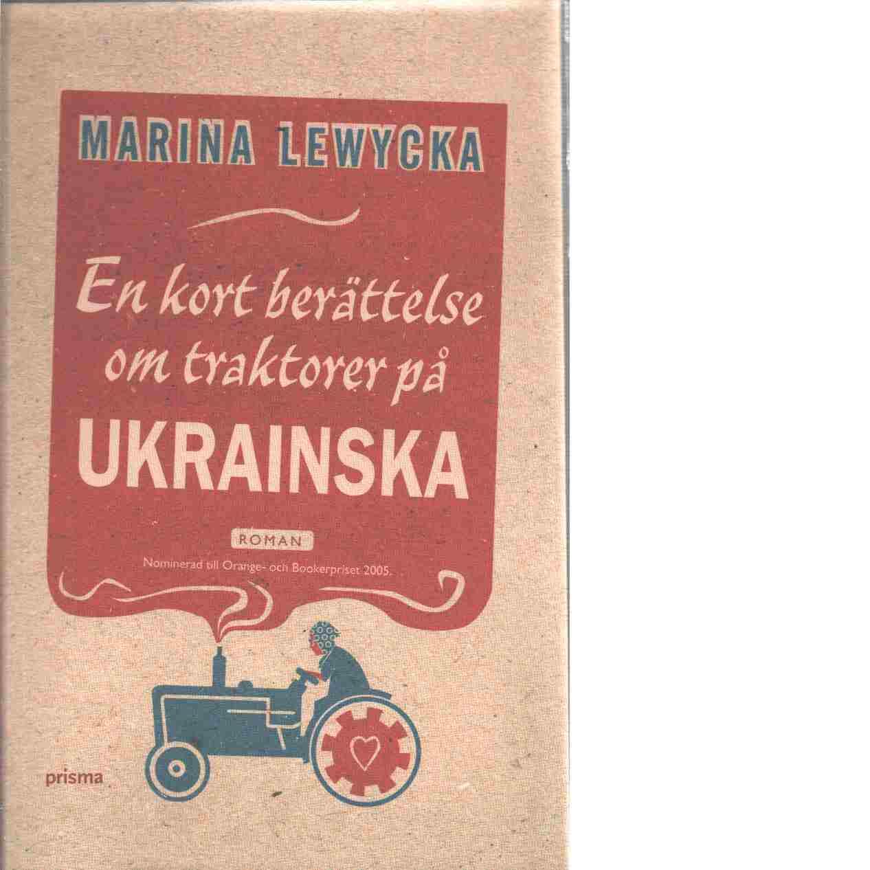 En kort berättelse om traktorer på ukrainska - Lewycka, Marina