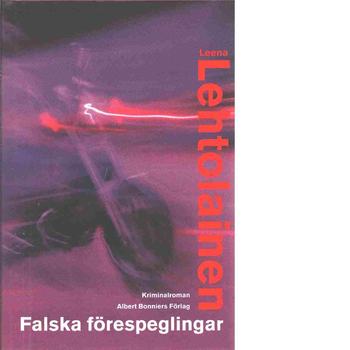 Falska förespeglingar : kriminalroman - Lehtolainen, Leena