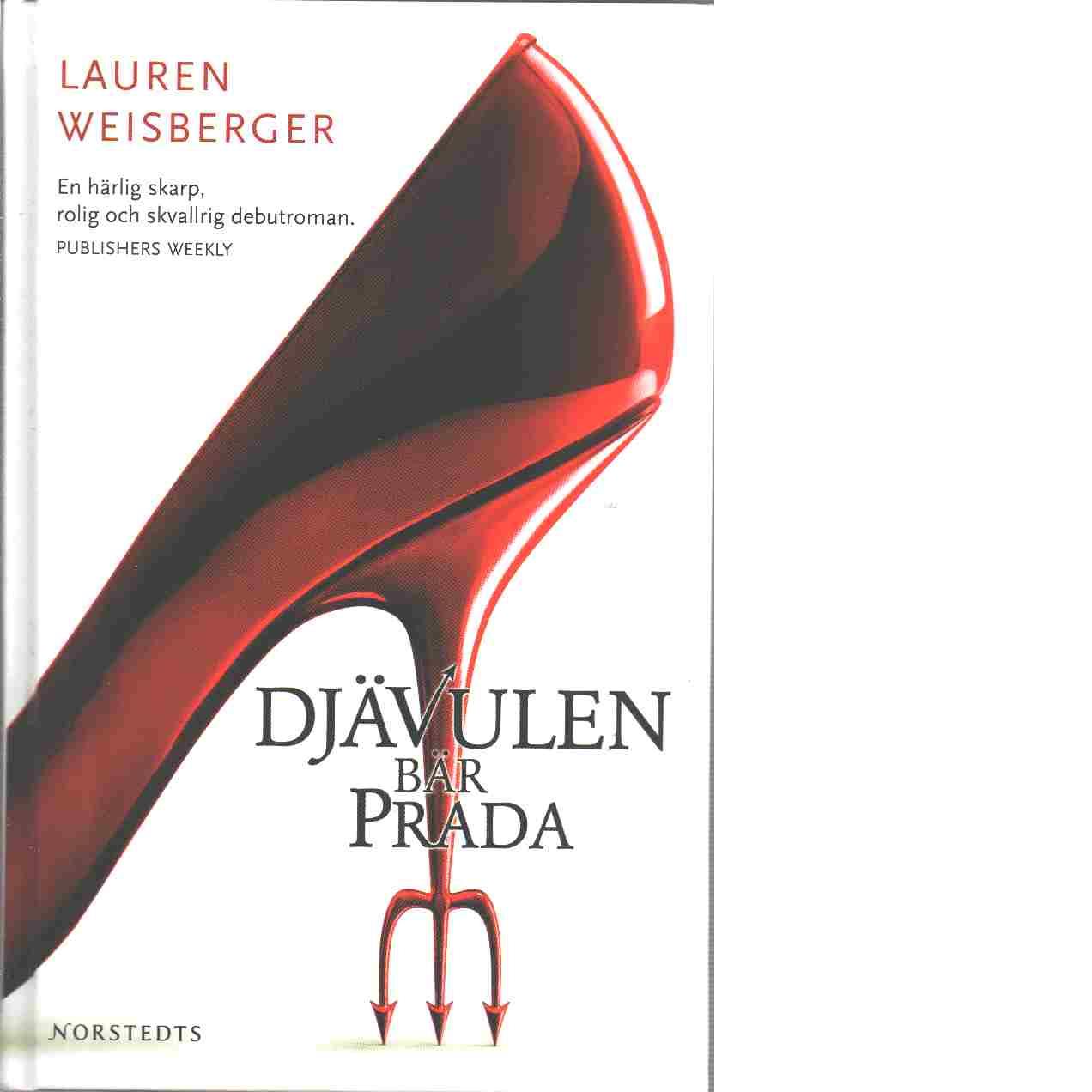 Djävulen bär Prada - Weisberger, Lauren
