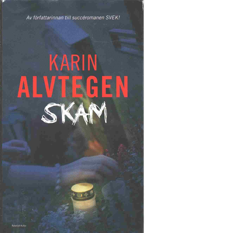 Skam - Alvtegen, Karin
