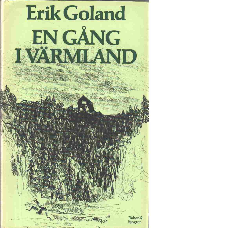 En gång i Värmland - Goland, Erik