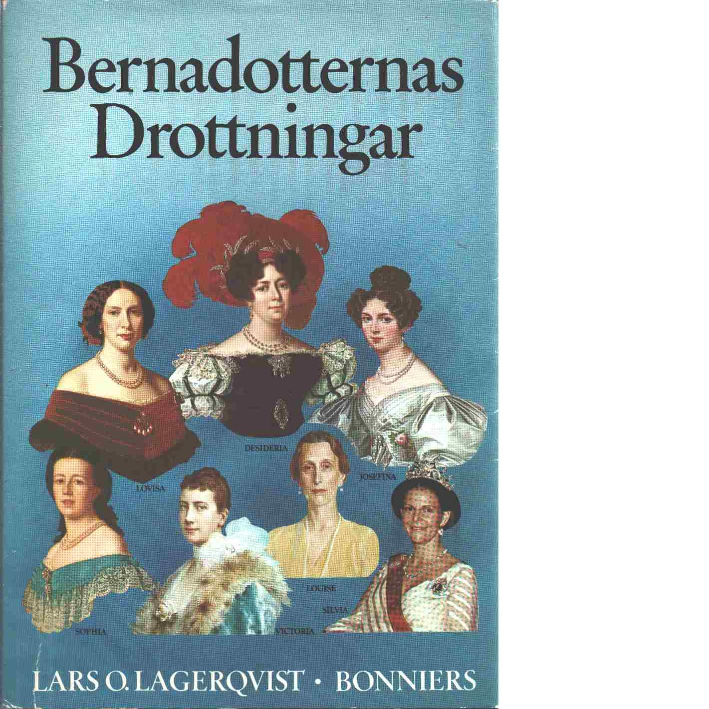 Bernadotternas drottningar - Lagerqvist, Lars O.