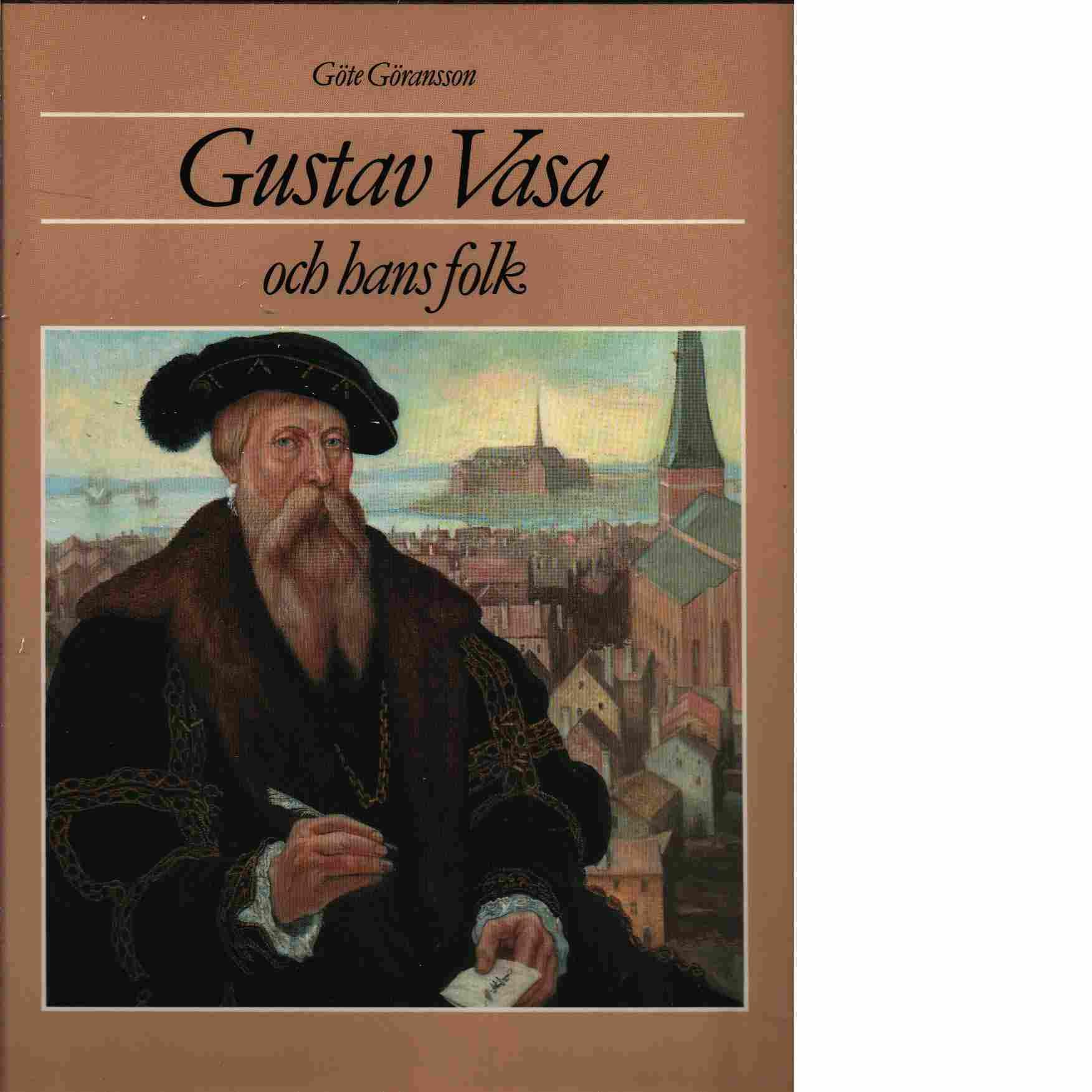 Gustav Vasa och hans folk - Göransson, Göte