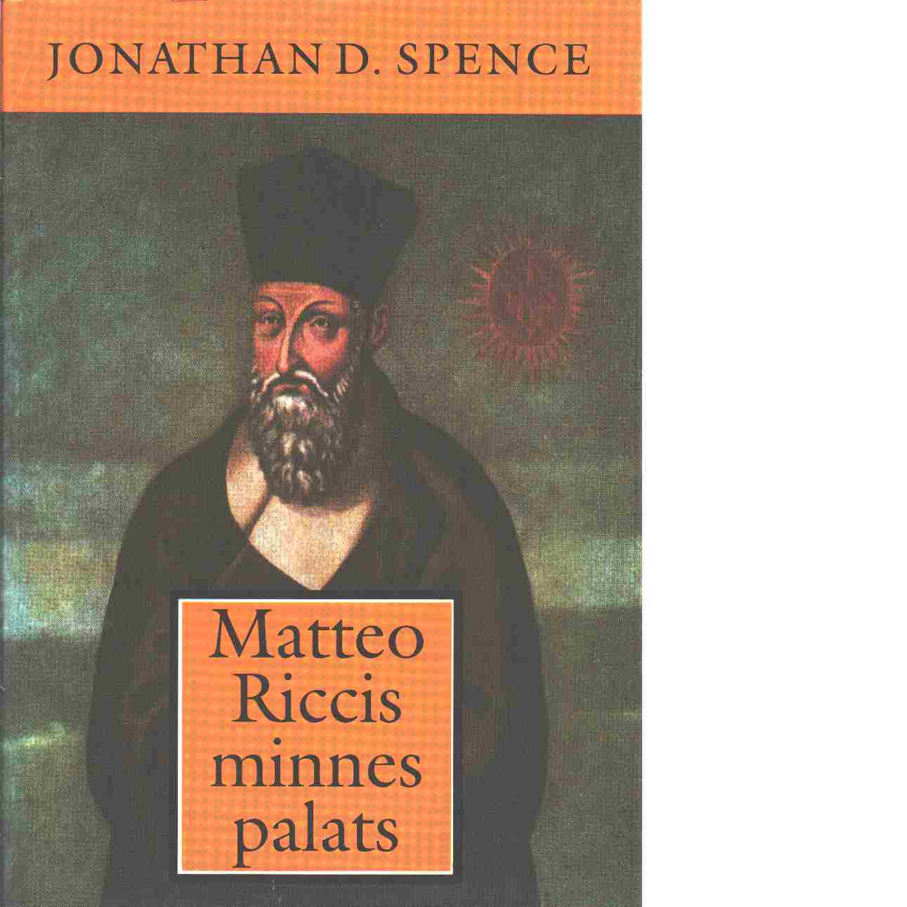 Matteo Riccis minnespalats - Spence, Jonathan D.