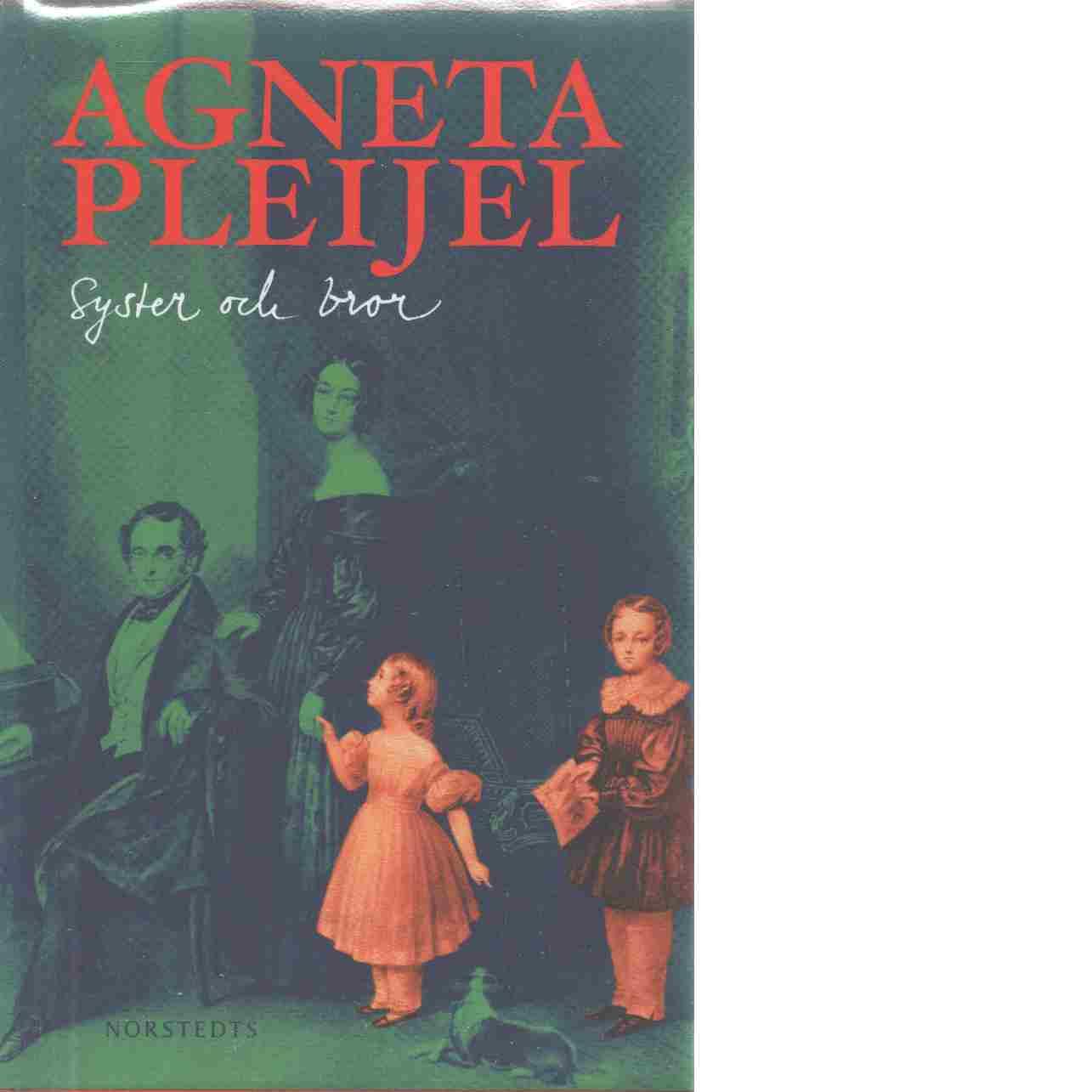 Syster och bror : en familjeberättelse - Pleijel, Agneta