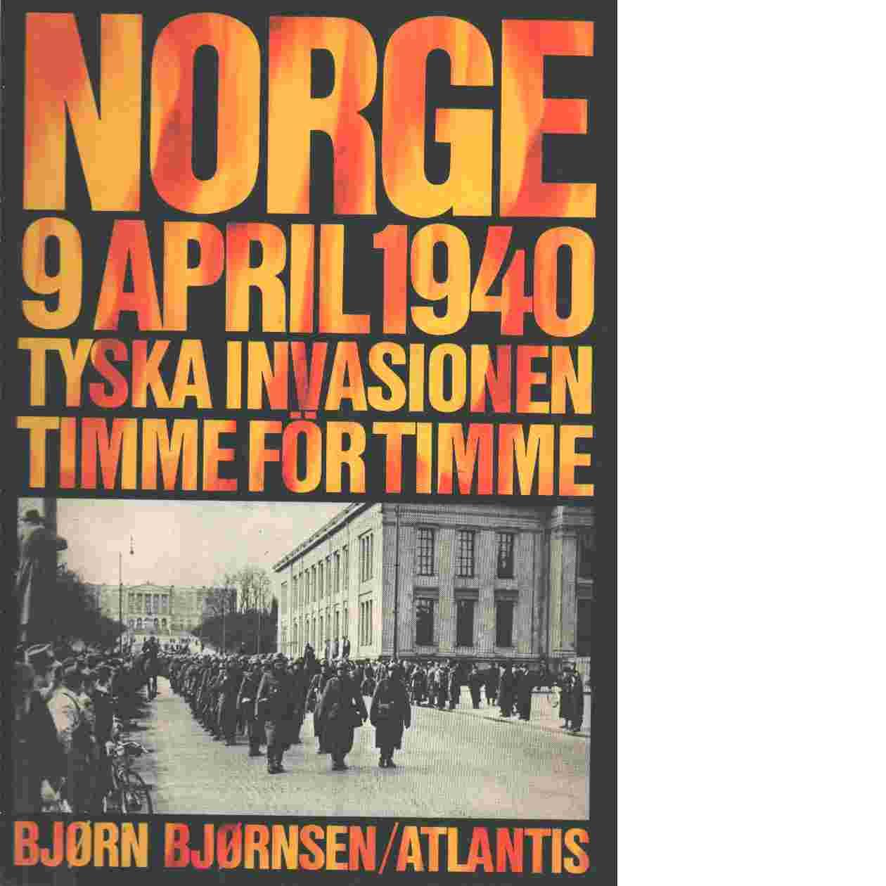 Norge 9 april 1940   tyska invasionen timme för timme - Bjørnsen, Bjørn