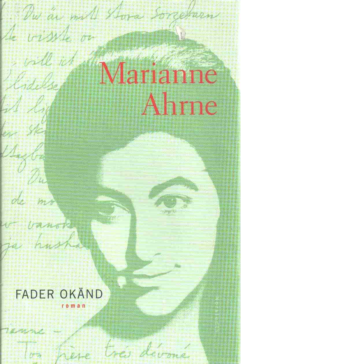 Fader okänd : roman - Ahrne, Marianne
