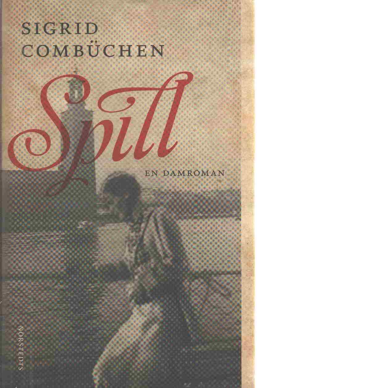 Spill : en damroman - Combüchen, Sigrid