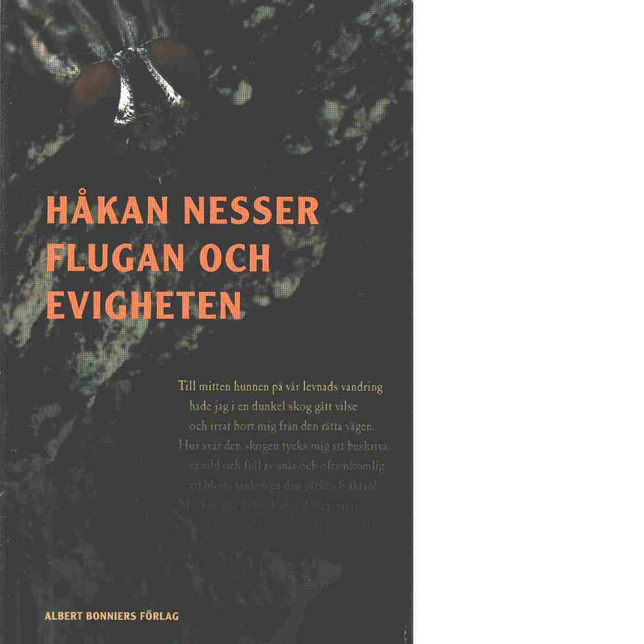 Flugan och evigheten - Nesser, Håkan
