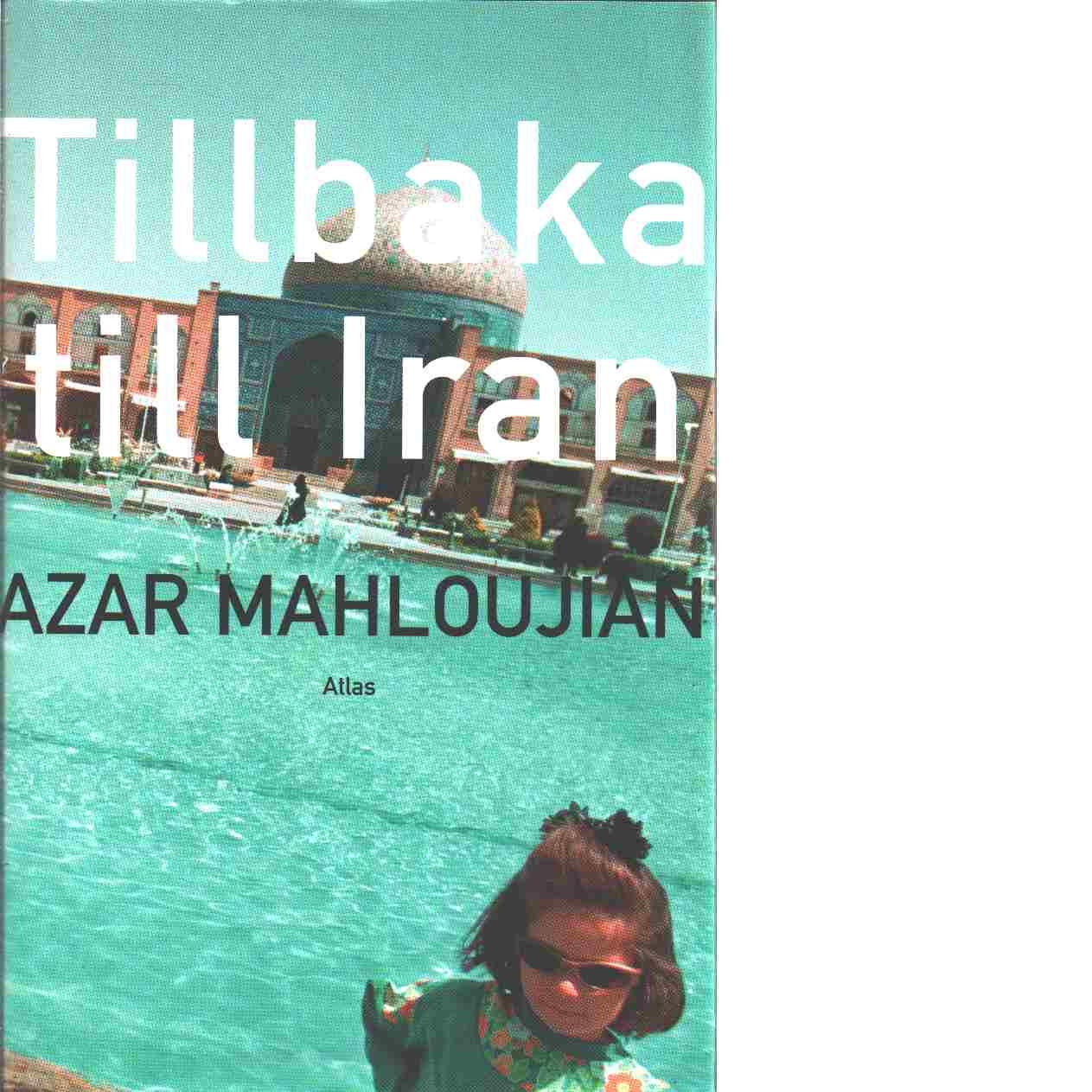 Tillbaka till Iran - Mahloujian, Azar