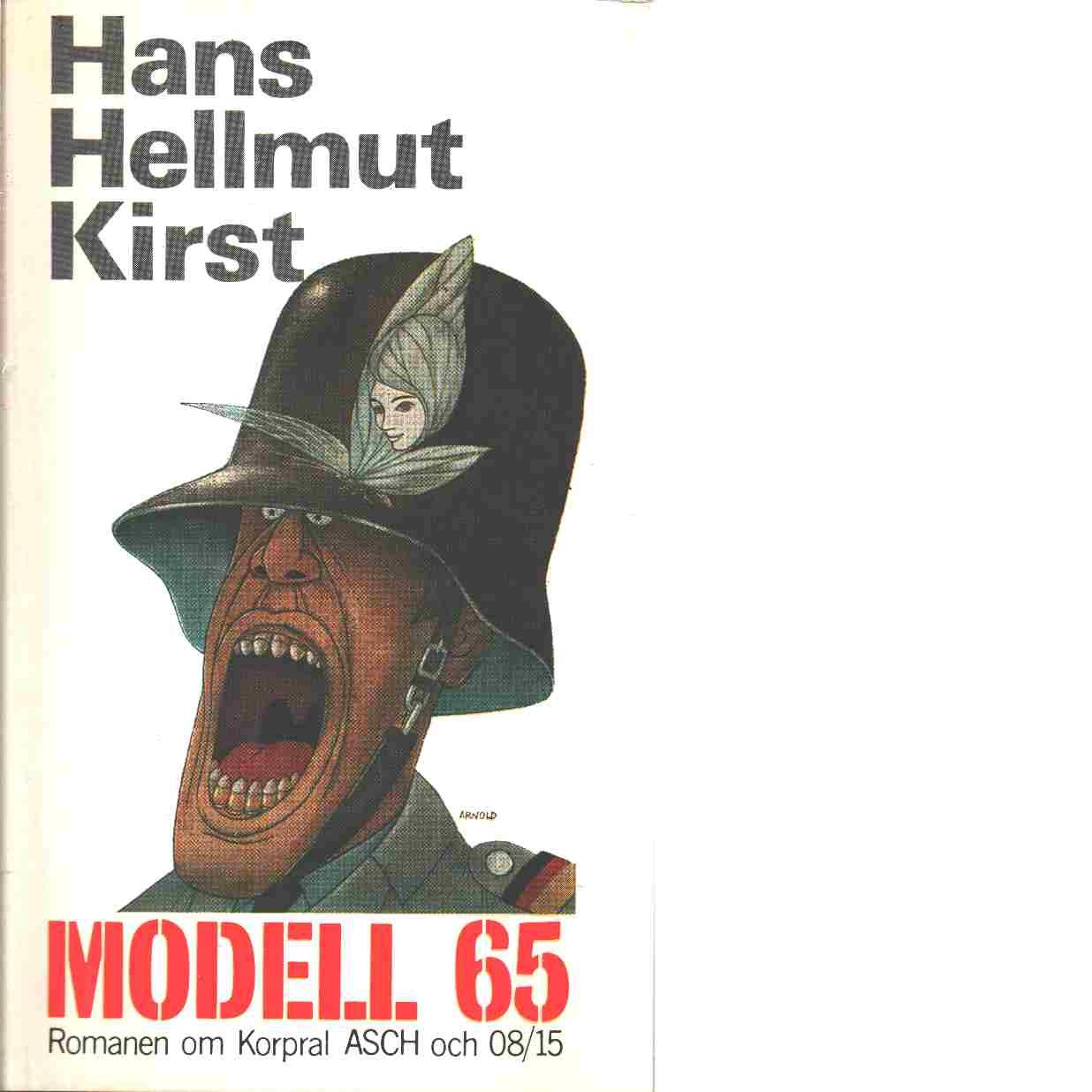 Modell 65 : roman [om korpral Asch och 08/15] - Kirst, Hans Hellmut