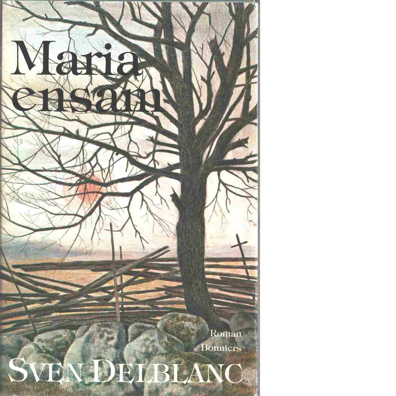 Maria ensam - Delblanc, Sven