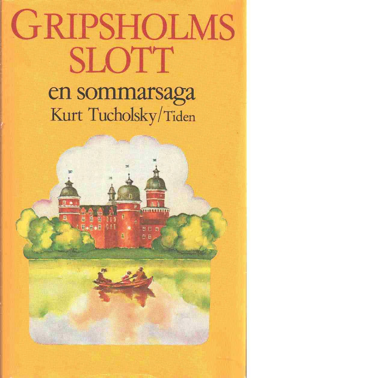 Gripsholms slott : en sommarsaga - Tucholsky, Kurt