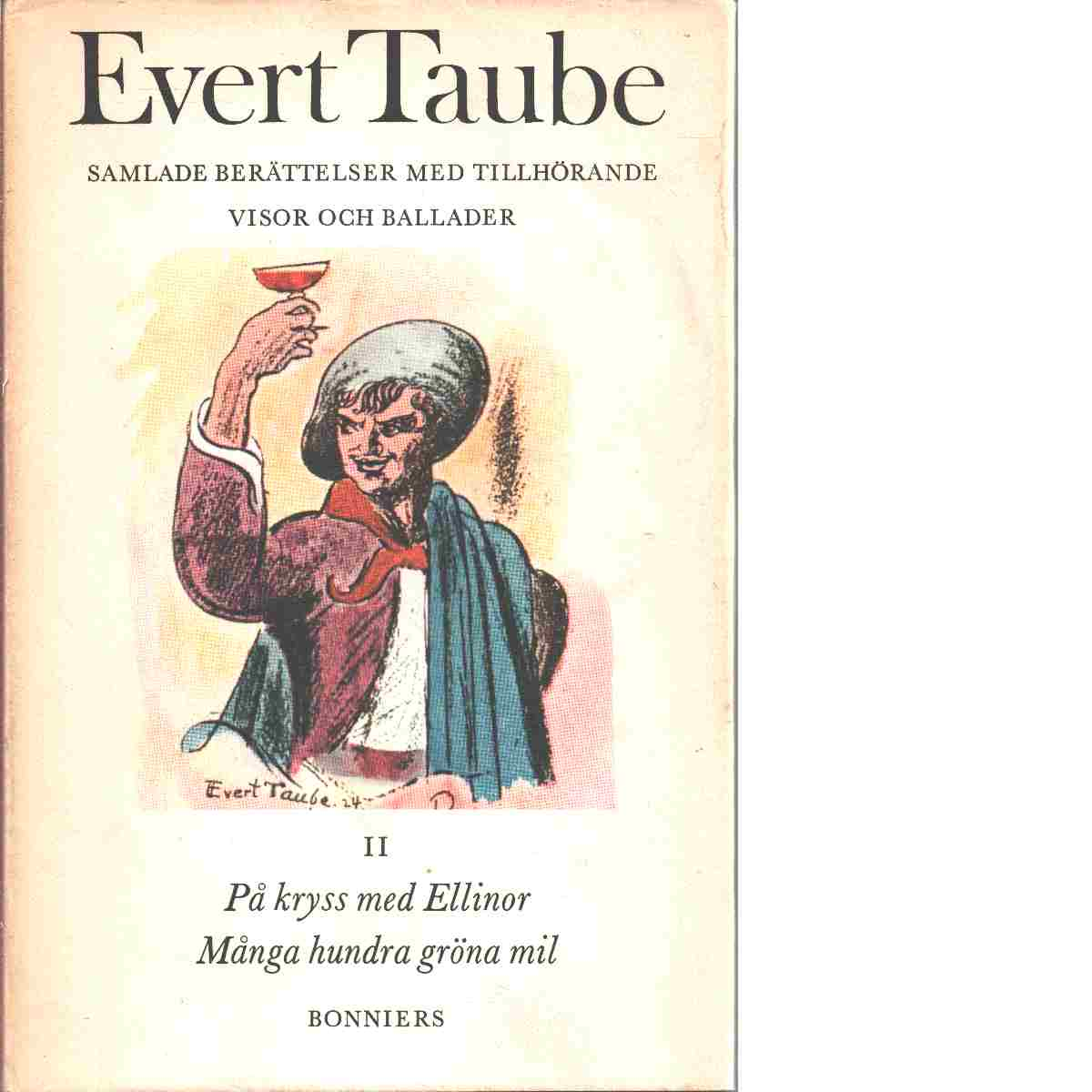 Samlade berättelser med tillhörande visor och ballader. 2 - Taube, Evert