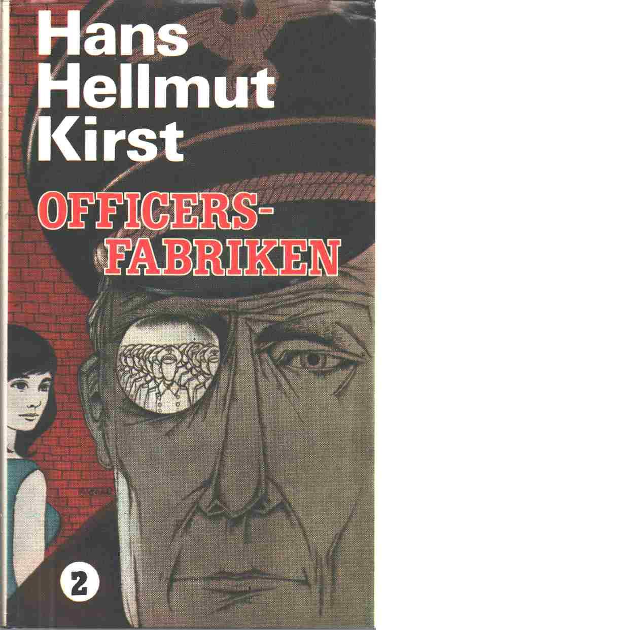 Officersfabriken. D. 1-2 - Kirst, Hans Hellmut