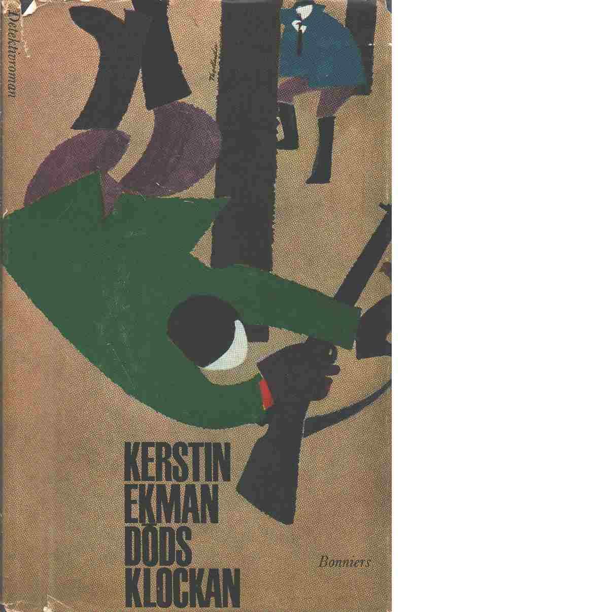 Dödsklockan : detektivroman - Ekman, Kerstin
