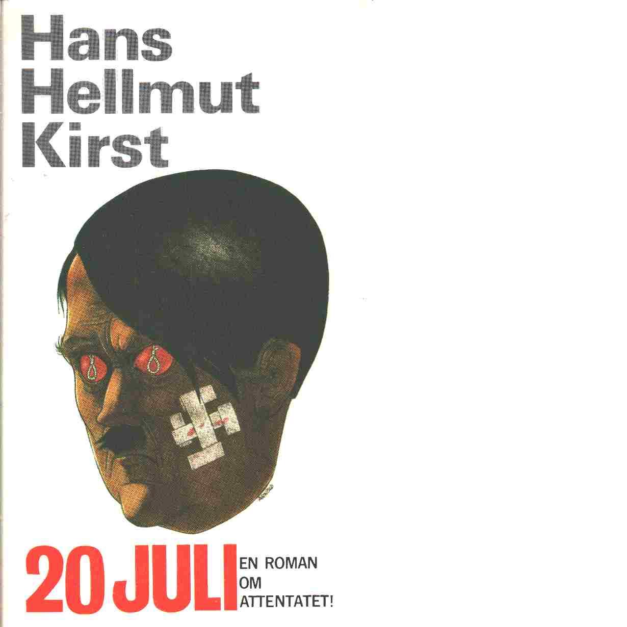 20 juli : en roman om attentatet - Kirst, Hans Hellmut