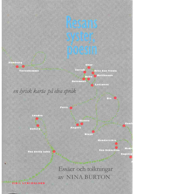 Resans syster, poesin : en lyrisk karta på elva språk : essäer och tolkningar - Burton, Nina