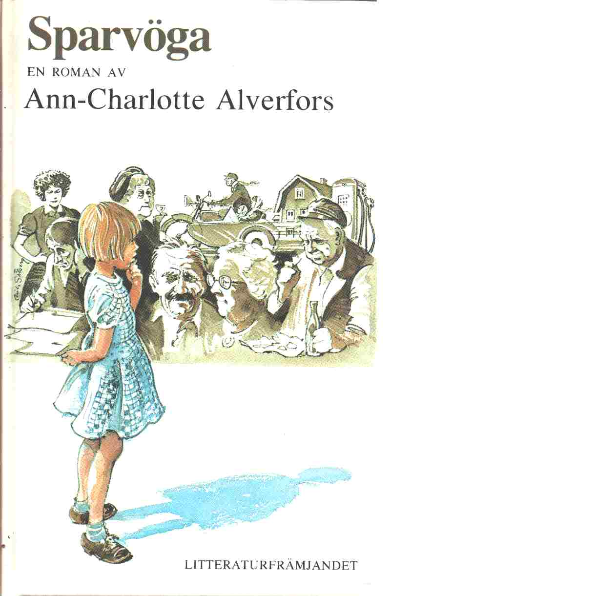 Sparvöga : en roman - Alverfors, Ann-Charlotte