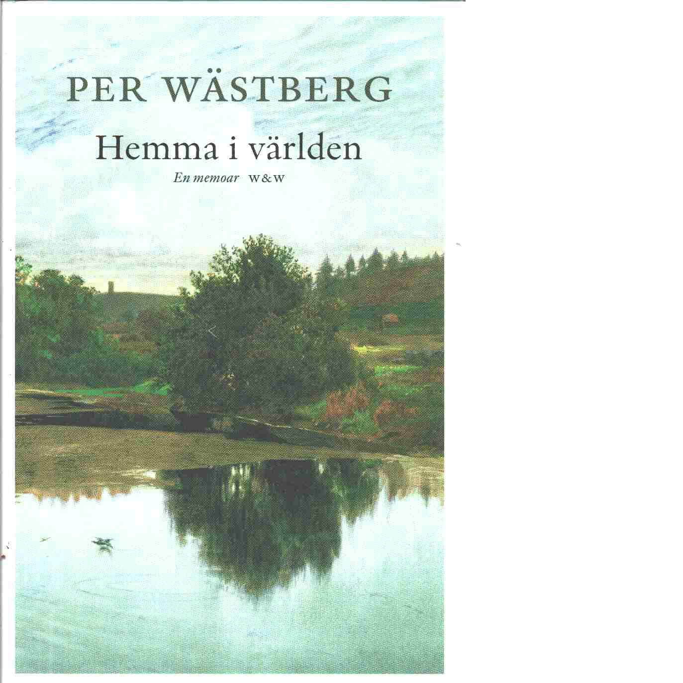 Hemma i världen - Wästberg, Per