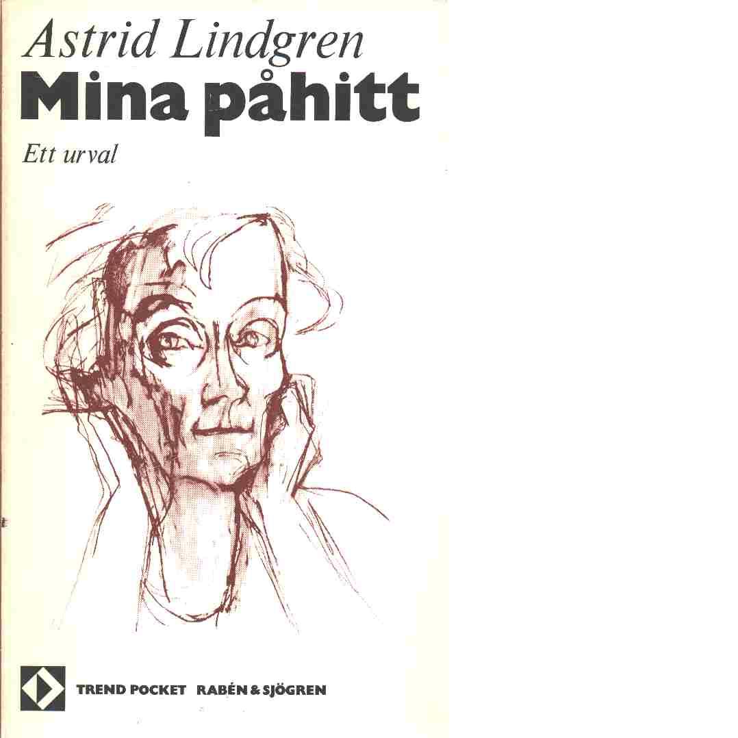 Mina påhitt : ett urval från Pippi till Emil - Lindgren, Astrid