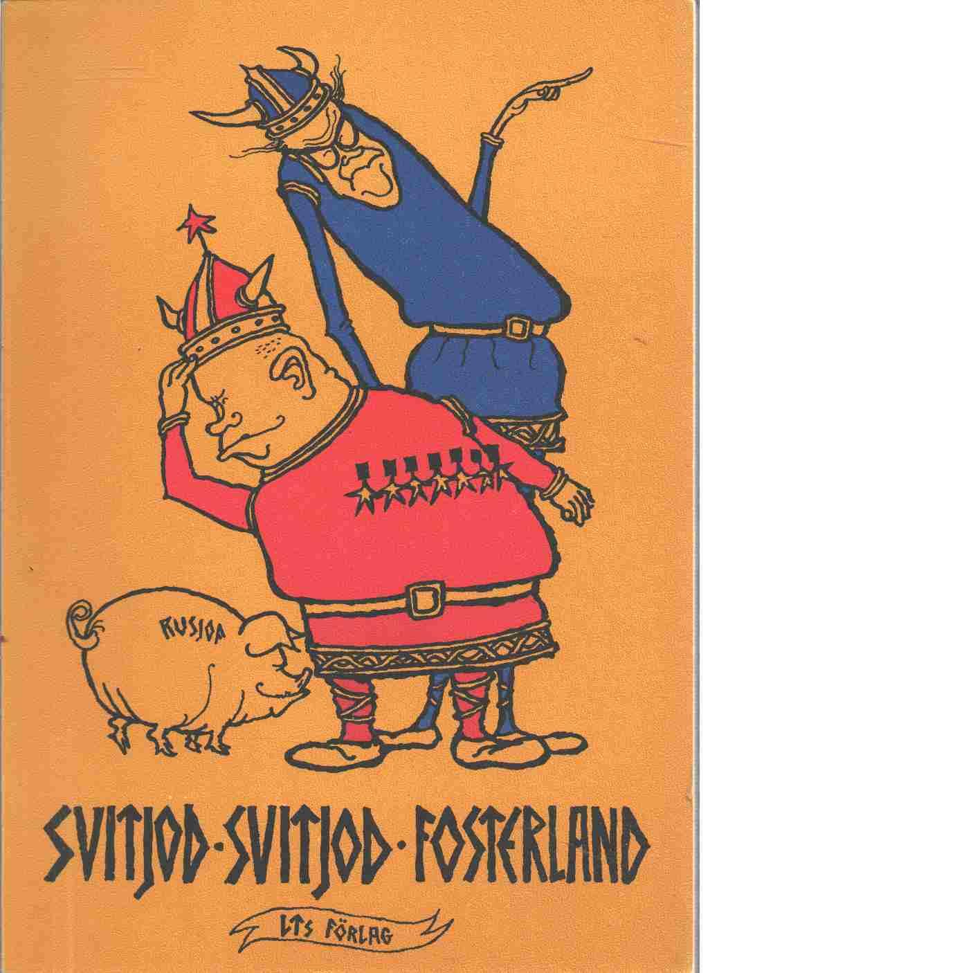 Svitjod, Svitjod fosterland : ur Gustaf Mångvis' saga - Gunnar på Lid-arrende och Karlsson, Ewert