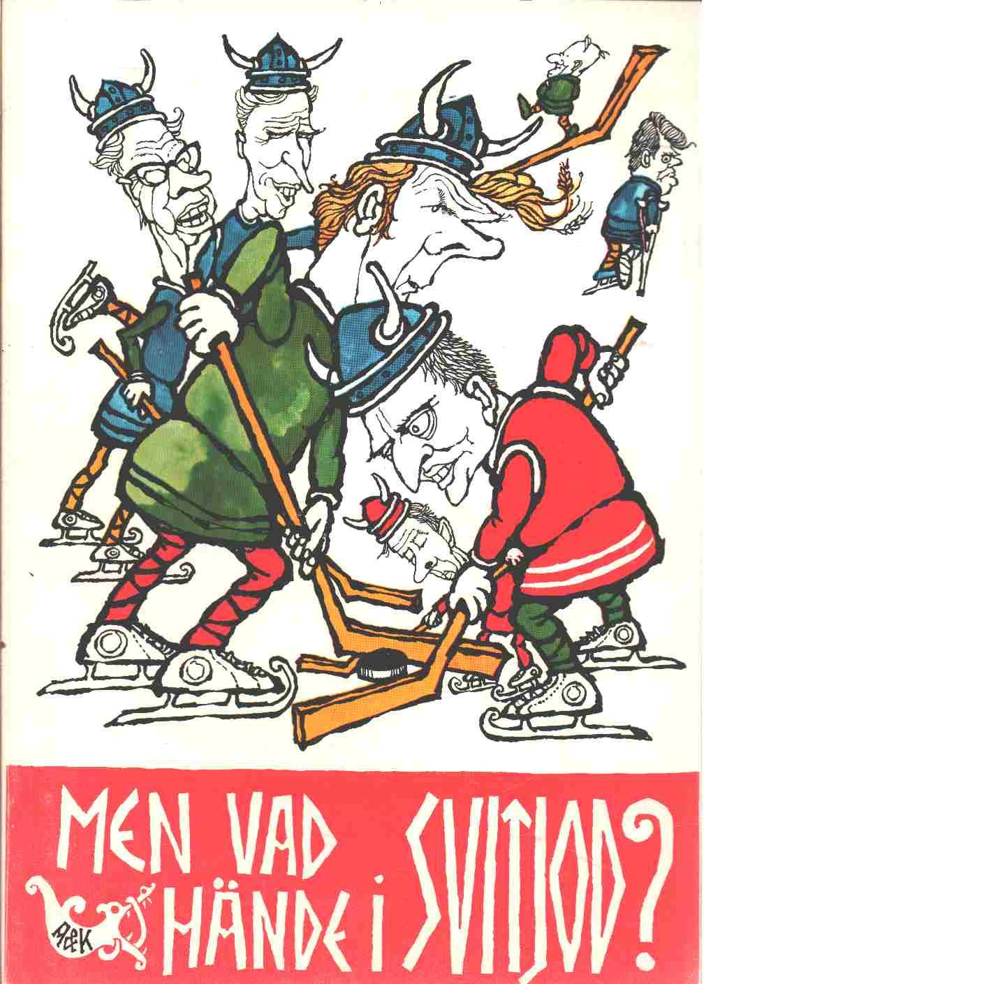 Men vad hände i Svitjod?: ur Gustaf Mångvis' saga - Gunnar på Lid-arrende och Karlsson, Ewert