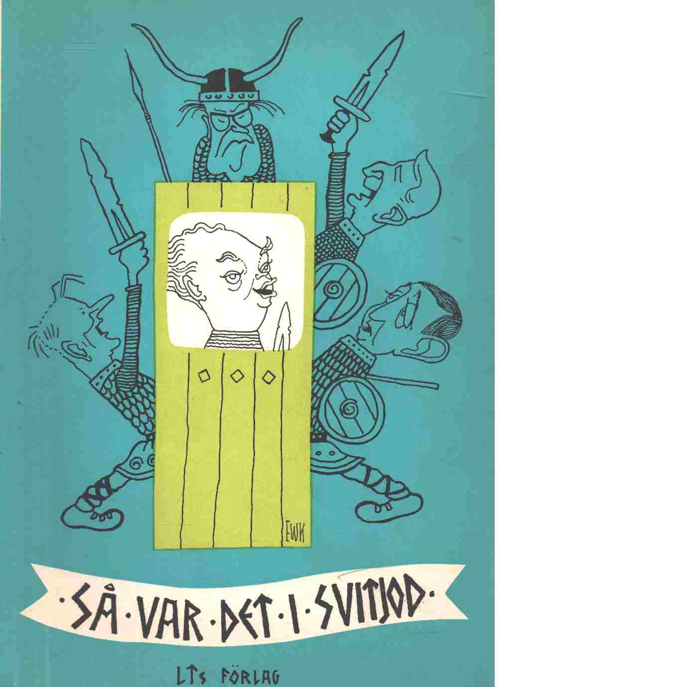 Så var det i Svitjod: ur Gustaf Mångvis' saga - Gunnar på Lid-arrende och Karlsson, Ewert