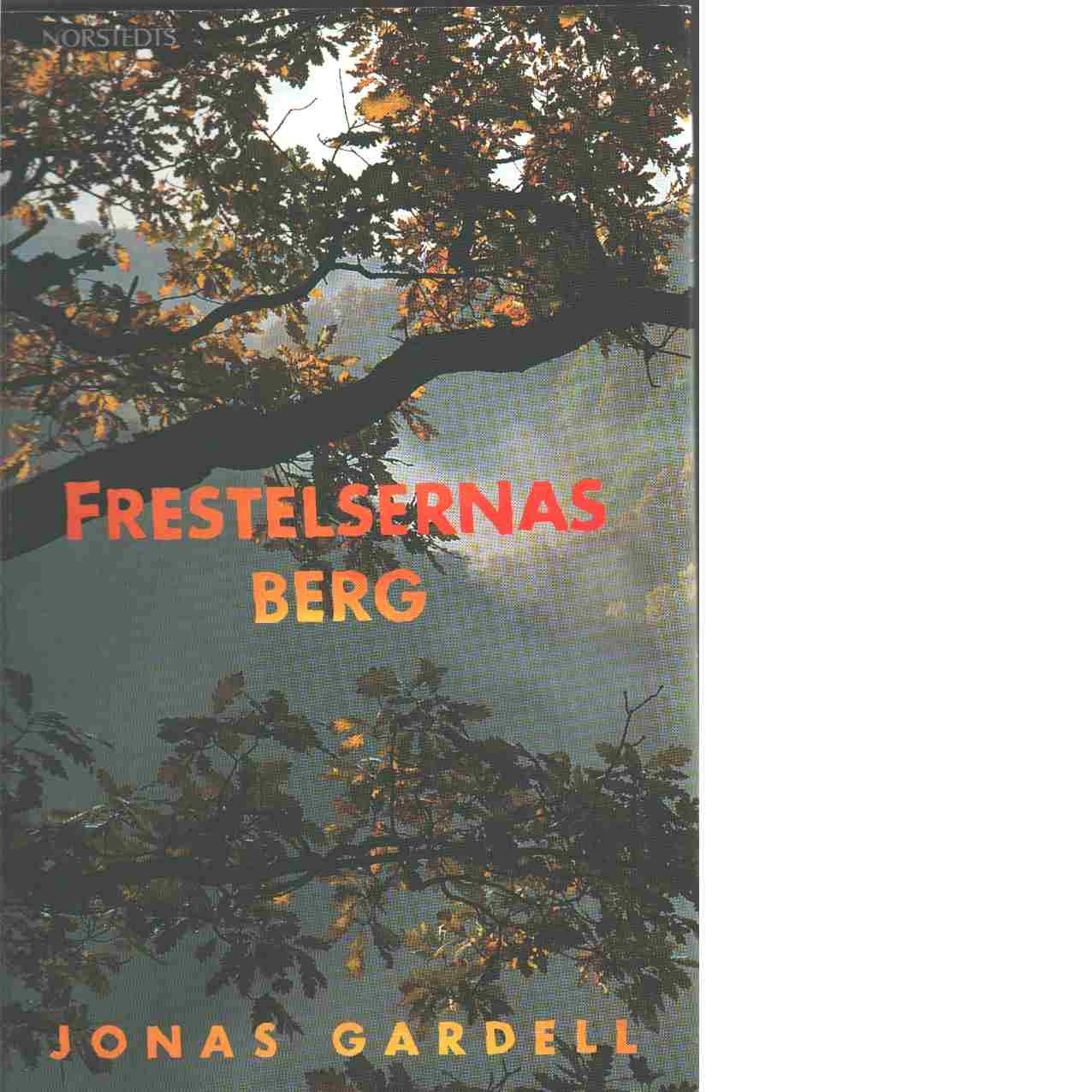 Frestelsernas berg - Gardell, Jonas