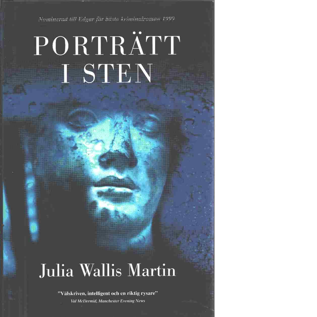 Porträtt i sten - Martin, Julia Wallis