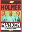 Masken : polisroman - Holmér, Hans