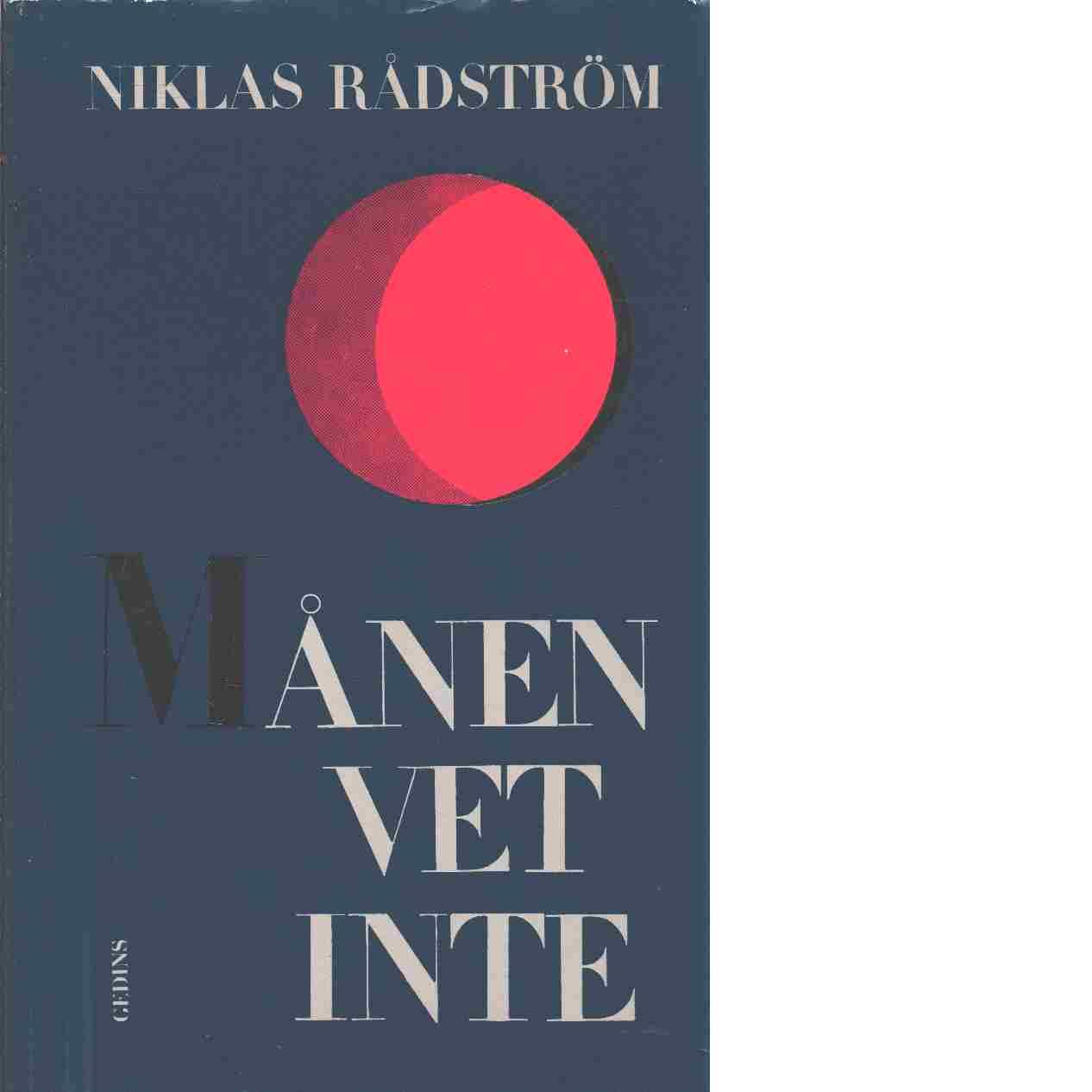 Månen vet inte - Rådström, Niklas