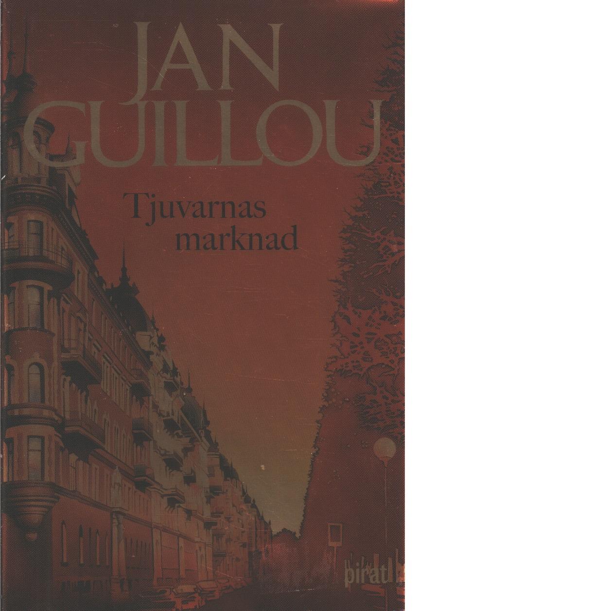 Tjuvarnas marknad - Guillou, Jan