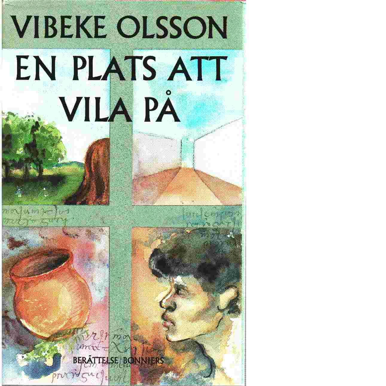 En plats att vila på - Olsson, Vibeke