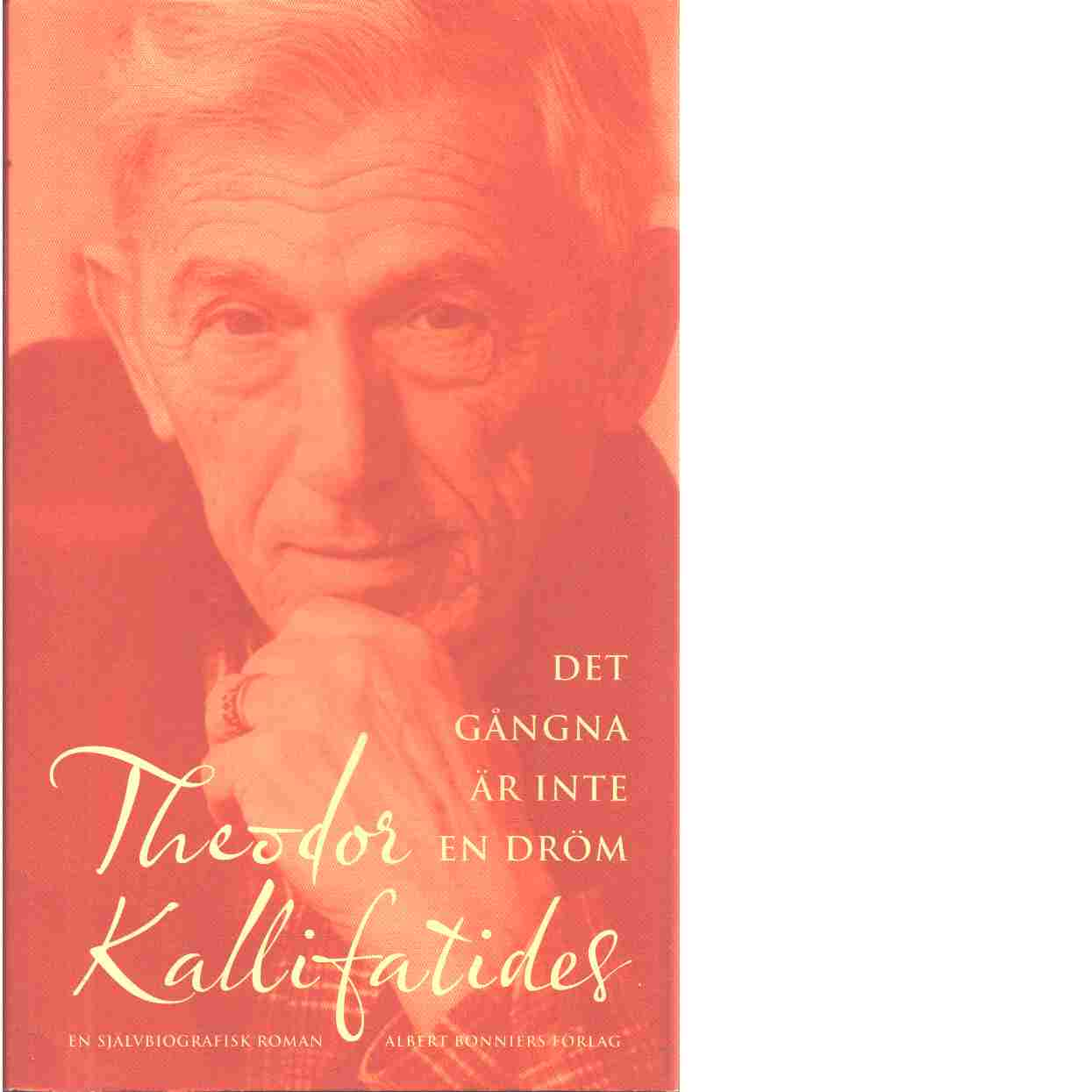 Det gångna är inte en dröm - Kallifatides, Theodor