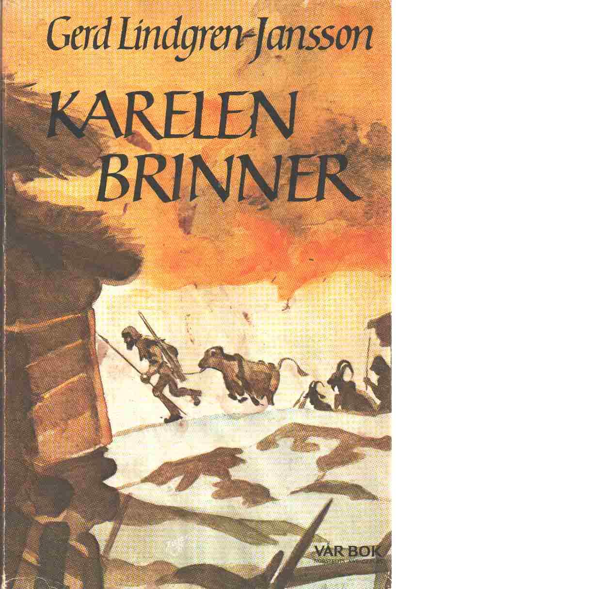 Karelen brinner - Lindgren-Jansson, Gerd