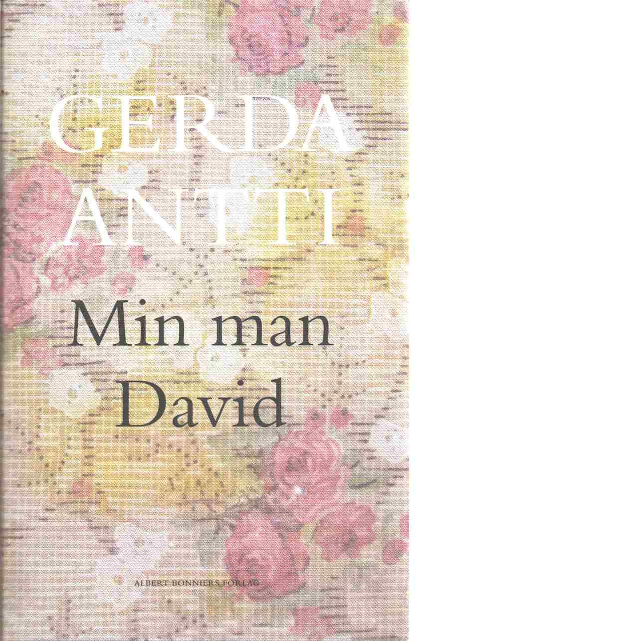 Min man David - Antti, Gerda