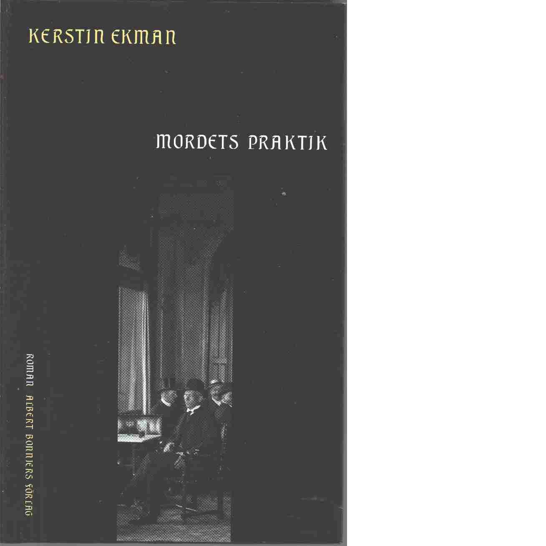 Mordets praktik - Ekman, Kerstin