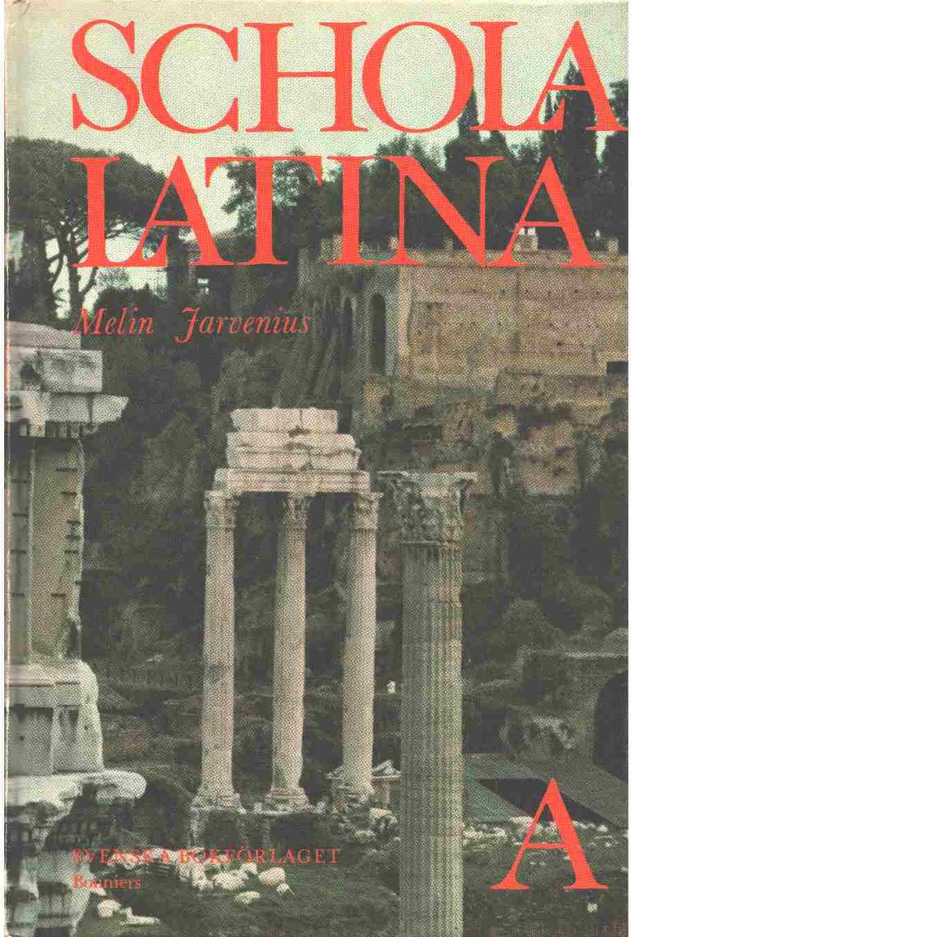 Schola Latina - Melin, Bengt
