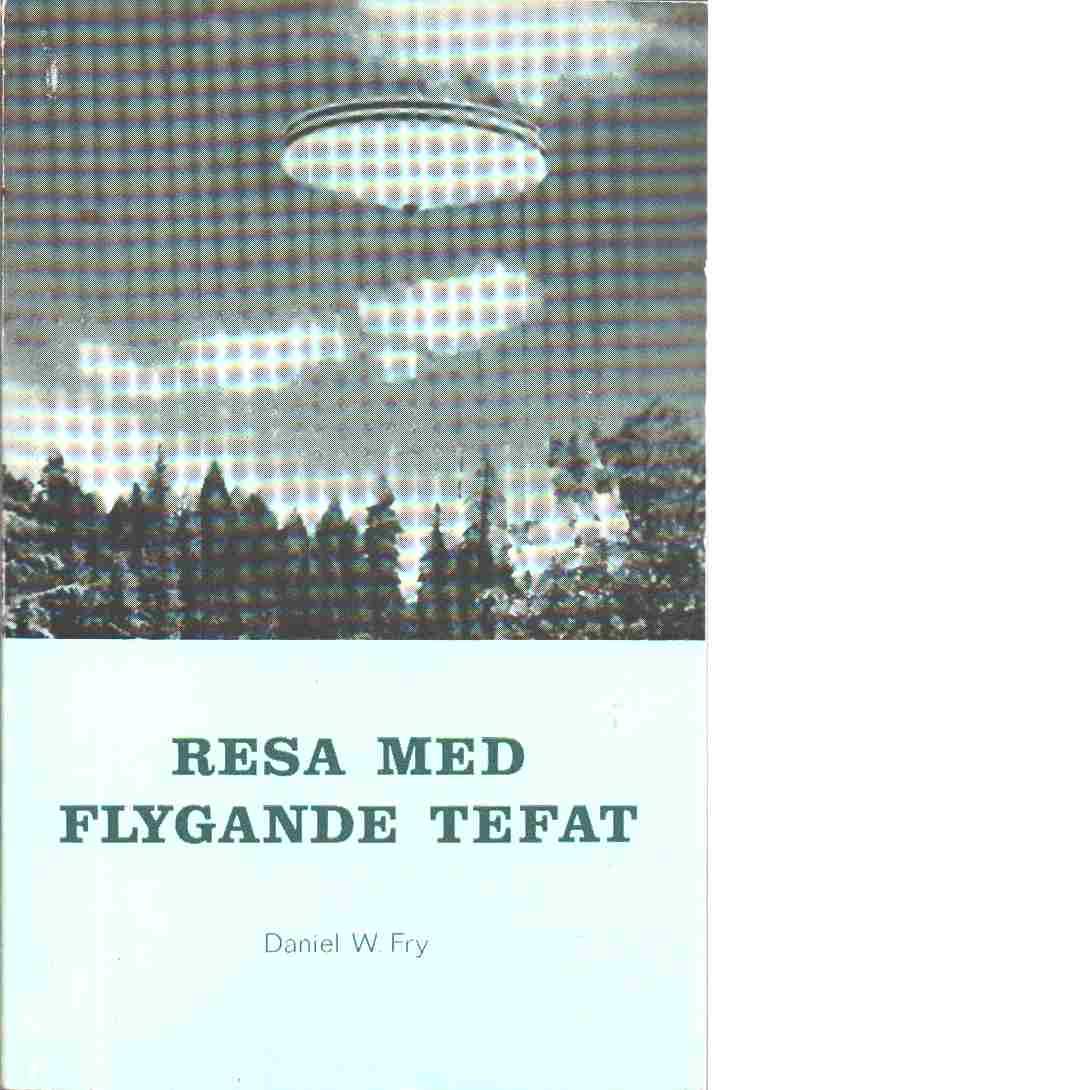 Resa med flygande tefat - Fry, Daniel W.