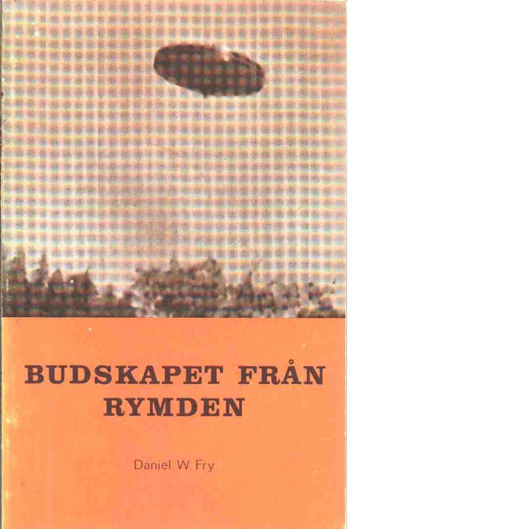 Budskapet från rymden - Fry, Daniel W.
