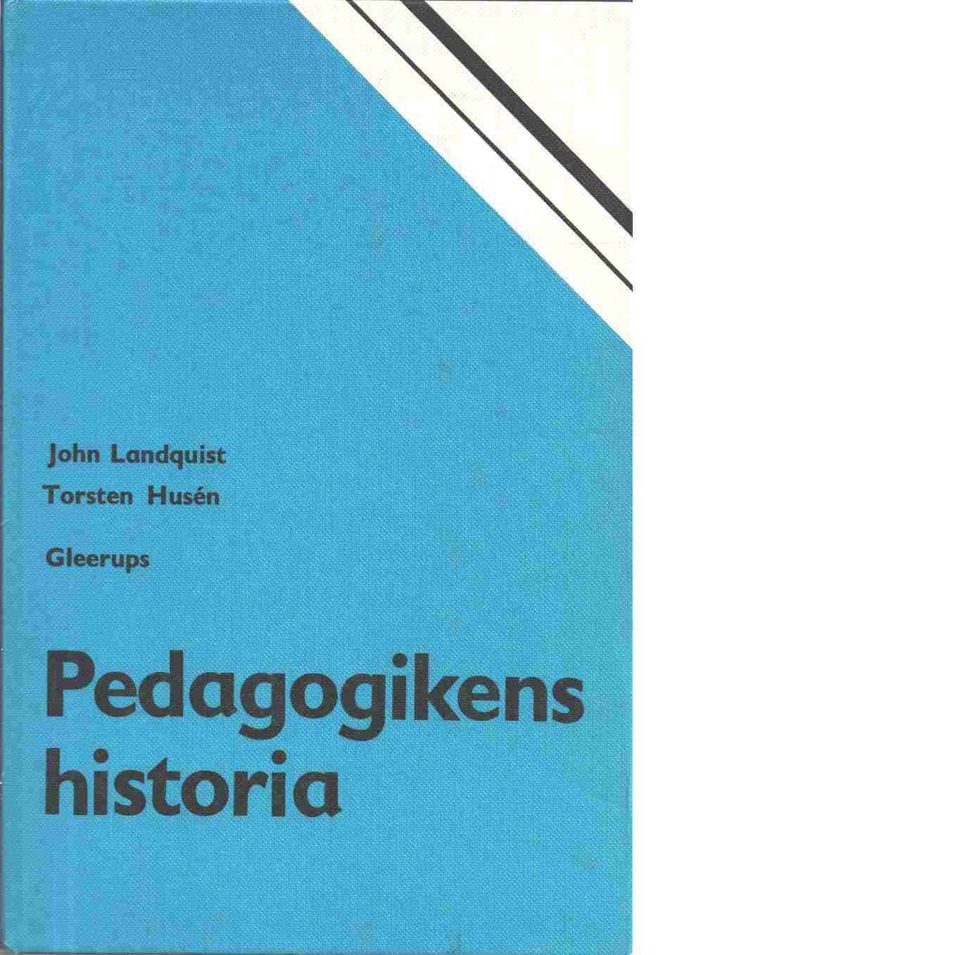 Pedagogikens historia - Landquist, John och Husén, Torsten