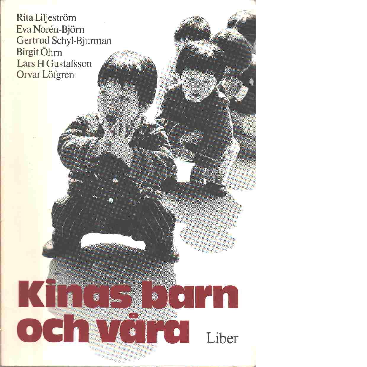 Kinas barn och våra : förskola, barnhälsovård, familjepolitik - Liljeström, Rita