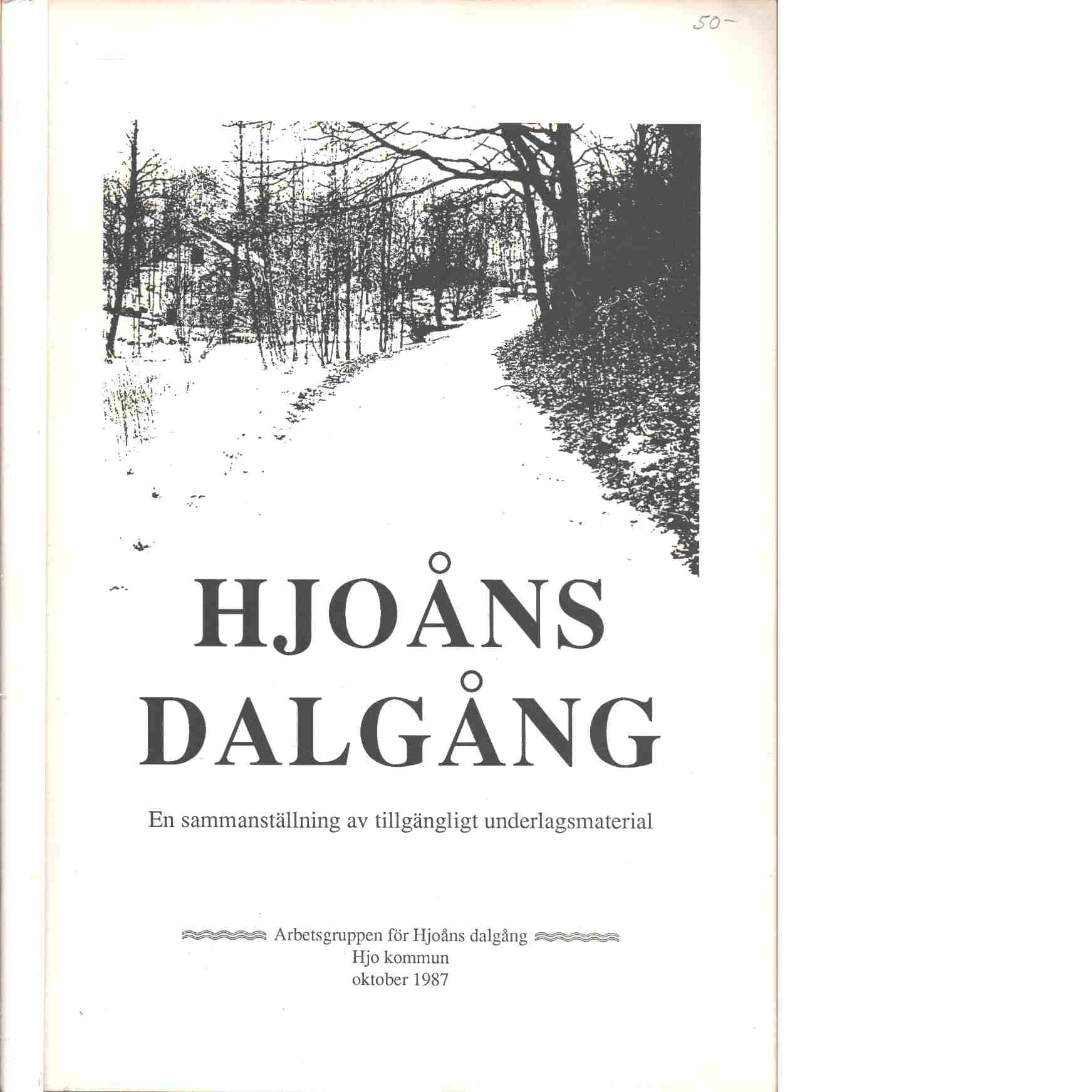 En historisk vandring genom Hjoåns dalgång samt förslag till fiskevårdsplan gällande Hjoån - Birgerson, Birgitta - Hansson, Hans-Göran