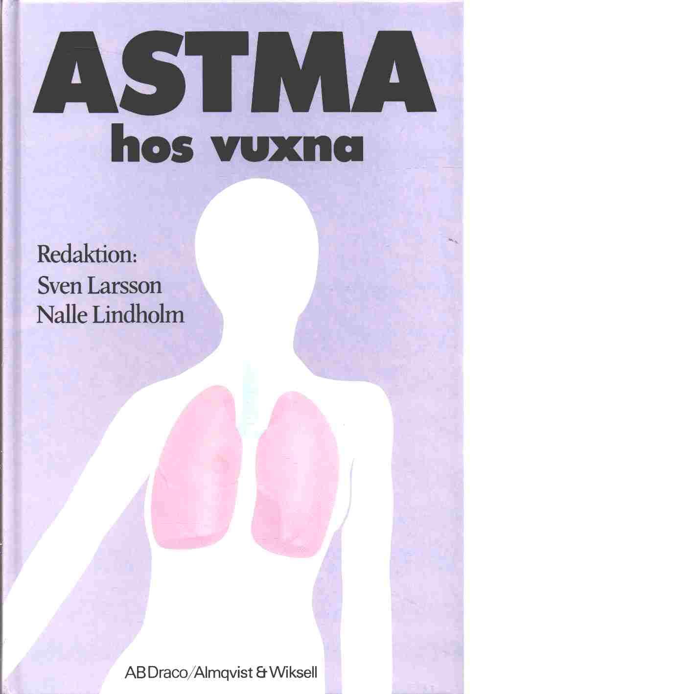 Astma hos vuxna - Red. Larsson, Sven och Lindholm, Nalle